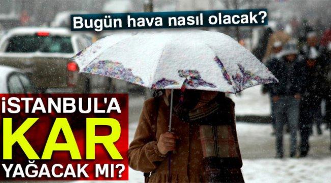 İstanbul'a kar ne zaman yağacak? Meteoroloji'den hava durumu tahminleri | 6 Ocak 2018