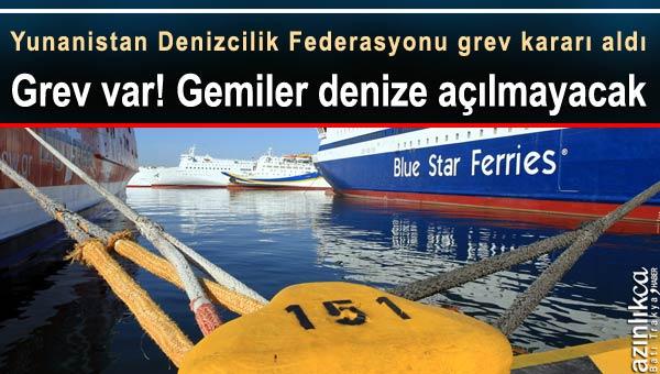 Yunanistan'da Gemiler Denize Açılmayacak