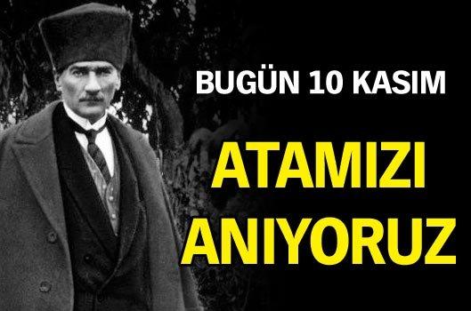 Atatürk'ü Saygı ve Rahmetle Anıyoruz