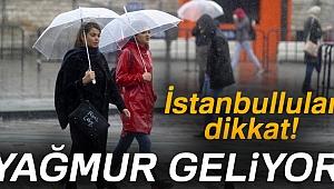 İstanbullular dikkat! Yağmur geliyor...