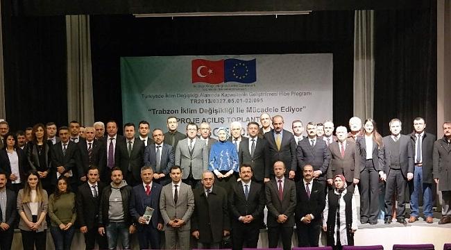 'Trabzon İklim Değişikliği ile Mücadele Ediyor' projesinin açılış toplantısı yapıldı.