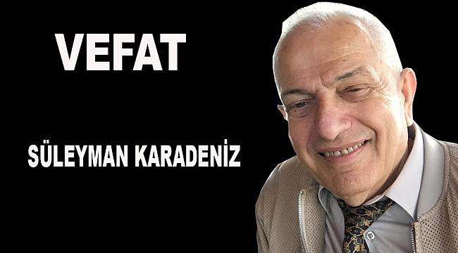 Süleyman Karadeniz Vefat Etti