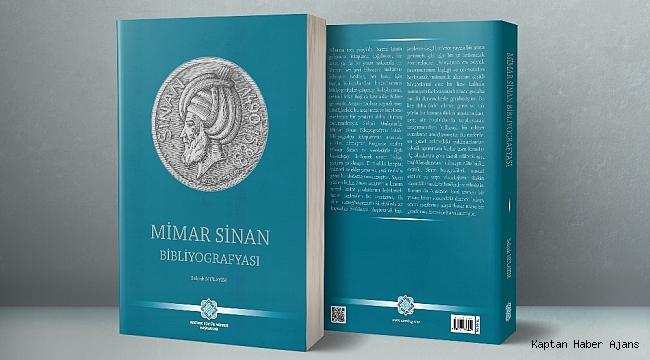 Sanat tarihi araştırmacılarına rehber olacak 'Mimar Sinan Bibliyografyası' çıktı