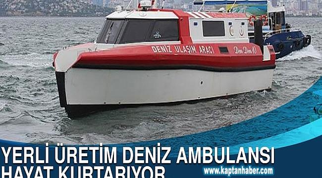 Yerli üretim deniz ambulansı hayat kurtarıyor