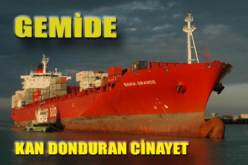 Gemi kaptanı mürettebat tarafından öldürüldü