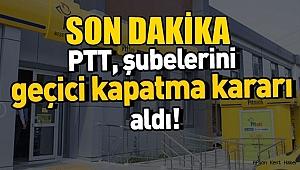 PTT, şubelerini geçici kapatma kararı aldı: Sosyal yardım ödemeleri evlerde yapılacak
