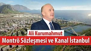 Ali Kurumahmut: ''Montrö Sözleşmesi ve Kanal İstanbul''